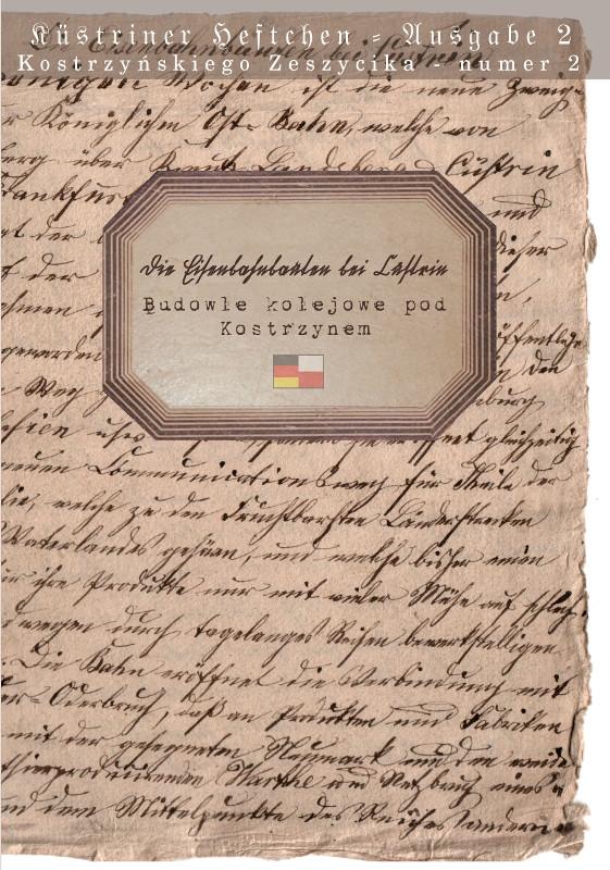 Küstriner Heftchen - Ausgabe 2: Die Eisenbahnbauten bei Cüstrin / Budowle kolejowe pod Kostrzynem