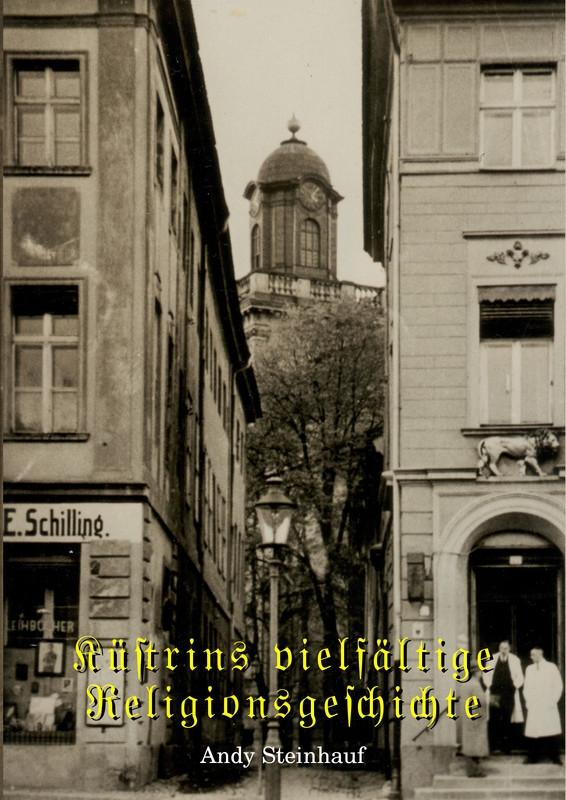 Küstrins vielfältige Religionsgeschichte