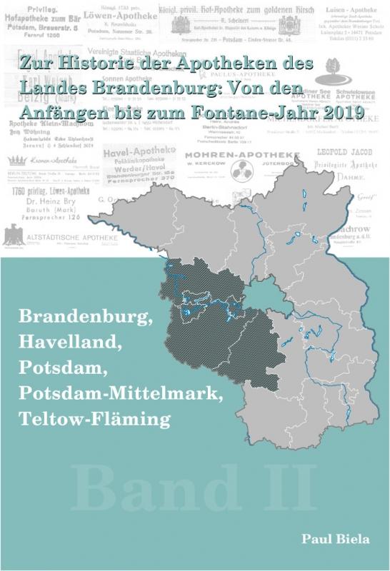 Zur Historie der Apotheken des Landes Brandenburg von den Anfängen bis zum Fontane-Jahr 2019, Teil II: Brandenburg, Havelland, Potsdam, Potsdam-Mittelmark, Teltow-Fläming