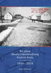 85 Jahre Deutschlandsiedlung Küstrin-Kietz - 1934 - 2019