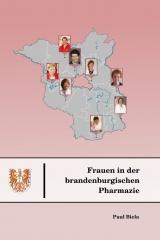 Frauen in der brandenburgischen Pharmazie - von Paul Biela