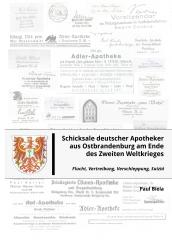 Schicksale deutscher Apotheker aus Ostbrandenburg am Ende des Zweiten Weltkrieges