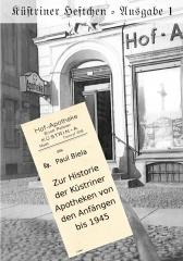 Küstriner Heftchen - Ausgabe 1: Zur Historie der Küstriner Apotheken von den Anfängen bis 1945